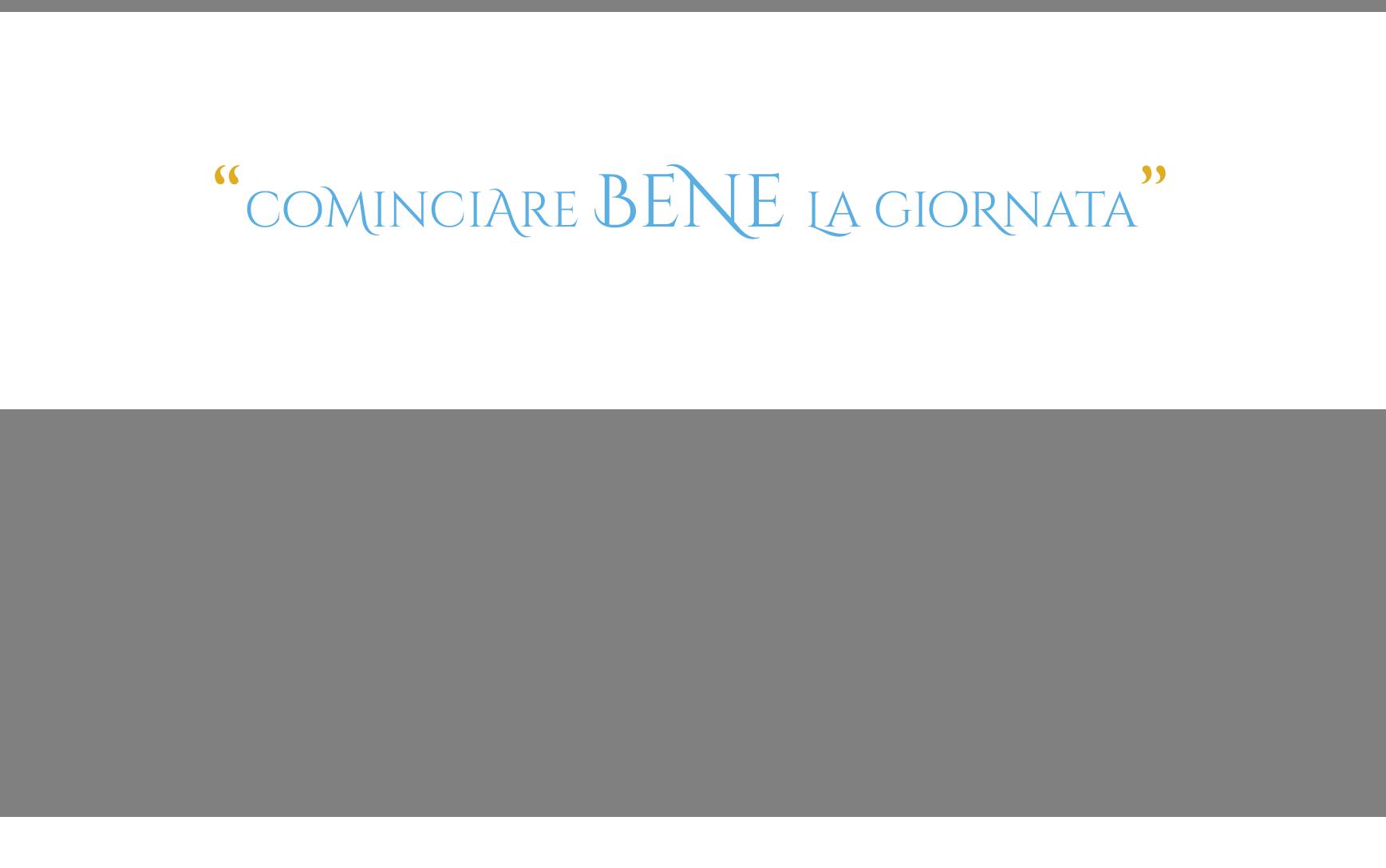 COMINCIARE BENE LA GIORNATA