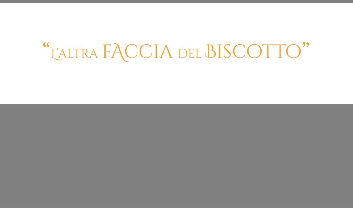 L'ALTRA FACCIA DEL BISCOTTO